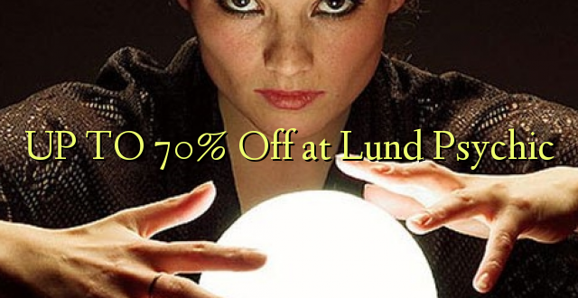 UP TO 70% Toka kwenye Lund Psychic