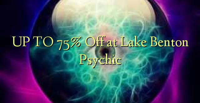 Hadi 75% iko katika Ziwa Benton Psychic