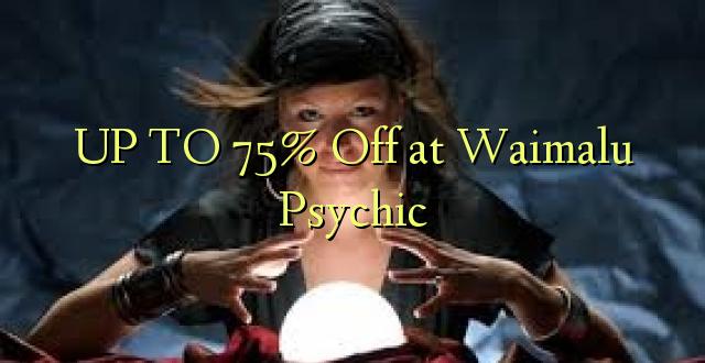 Hadi 75% iko katika Waimalu Psychic