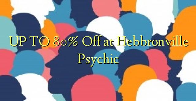 Hadi 80% iko huko Hebbrville Psychic