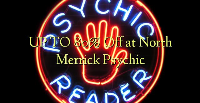 Hadi 80% iko katika North Merrick Psychic