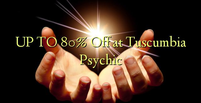 Hadi 80% iko huko Tuscumbia Psychic