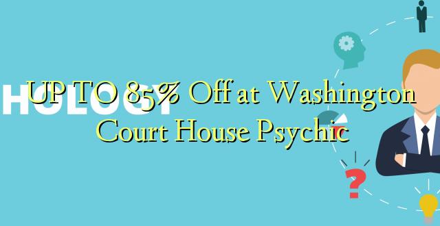 Hadi 85% iko katika Washington House Psychic