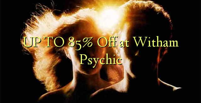 Hadi 85% Off at Witham Psychic