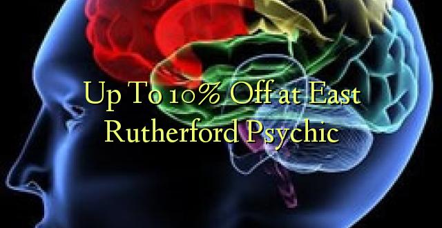 Hadi kufikia 10% Off at East Rutherford Psychic