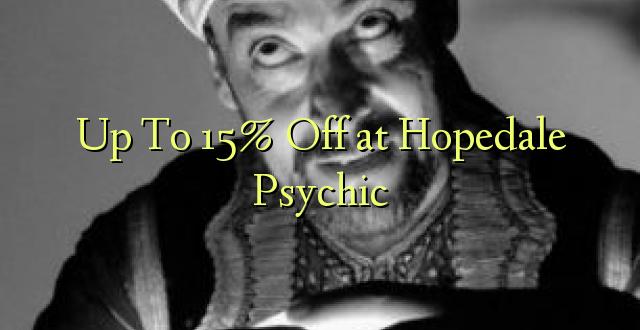 Līdz 15% pie Hopedale Psychic