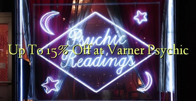 Hadi 15% iko katika Varner Psychic