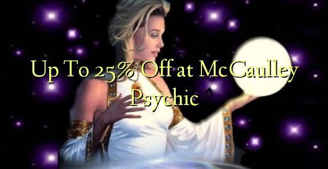Hadi 25% iko katika McCaulley Psychic