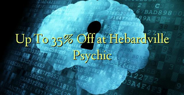 Hadi 35% iko katika Hebardville Psychic