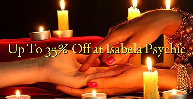 Hadi kufikia 35% Off at Isabela Psychic