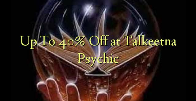 Līdz $ 40% pie Talkeetna Psihisks