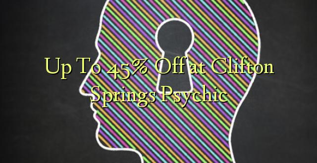 Hadi 45% iko katika Clifton Springs Psychic