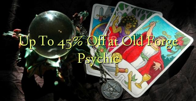 Hadi kufikia 45% Off at Old Forge Psychic