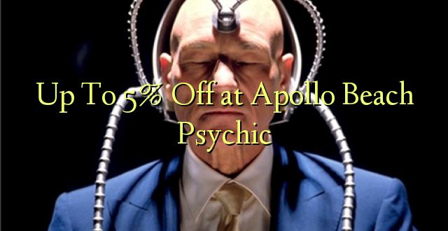 Hadi 5% iko katika Apollo Beach Psychic