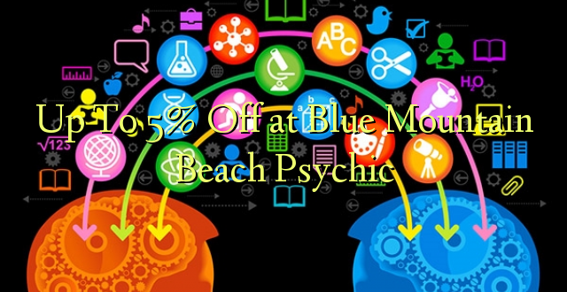 Hadi kufikia 5% Off at Blue Mountain Beach Psychic