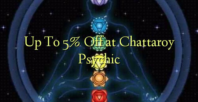 Hadi kufikia 5% Off at Chattaroy Psychic