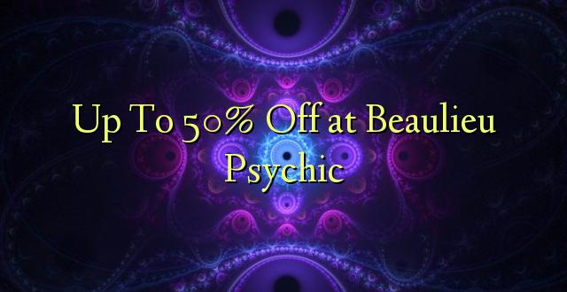 Hadi 50% Off saa Beaulieu Psychic