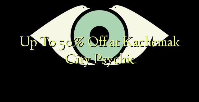 Hadi 50% iko katika Kachemak City Psychic