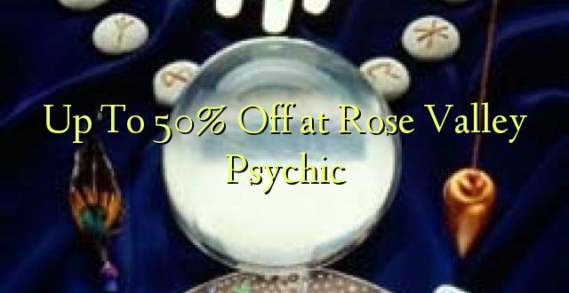 Hadi kwa 50% Toa kwenye Rose Valley Psychic