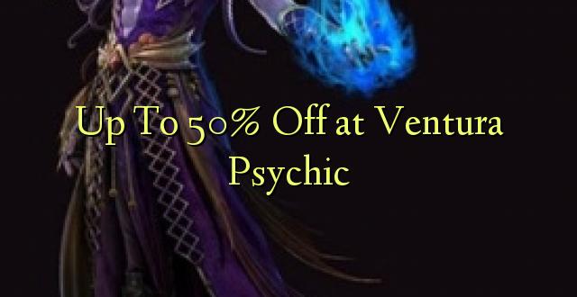 Hadi 50% iko katika Ventura Psychic