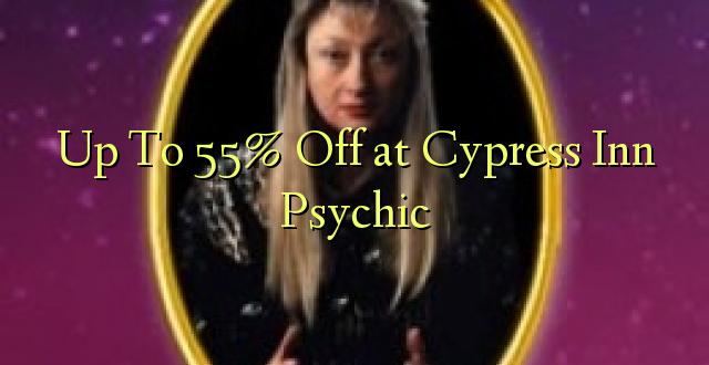Hadi kufikia 55% Off katika Cypress Inn Psychic