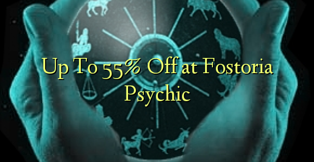 Hadi kwa 55% Fungua kwenye Fostoria Psychic