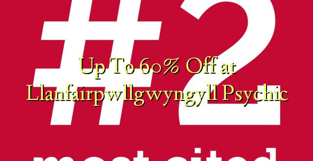 Hadi kufikia 60% Off at Llanfairpwllgwyngyll Psychic