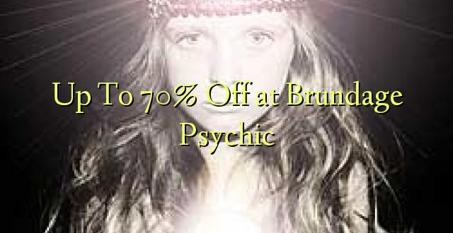 Hadi kufikia 70% Off at Brundage Psychic