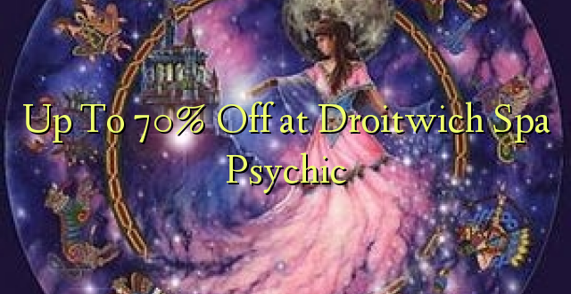 Hadi 70% iko katika Droitwich Biashara Psychic