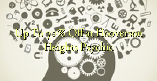 Hadi 70% iko katika Hooverson Heights Psychic