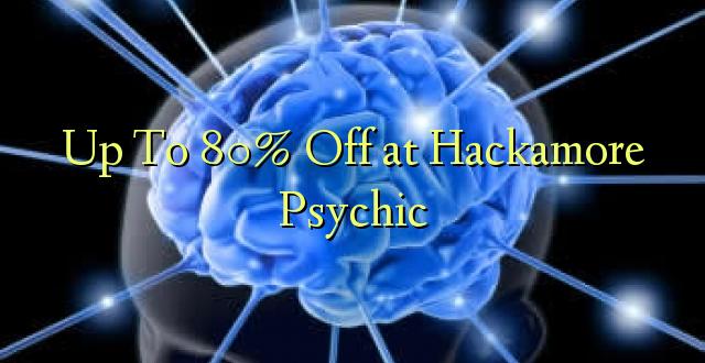 Hadi 80% iko katika Hackamore Psychic