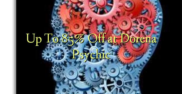 Hadi kufikia 85% Off at Dorena Psychic