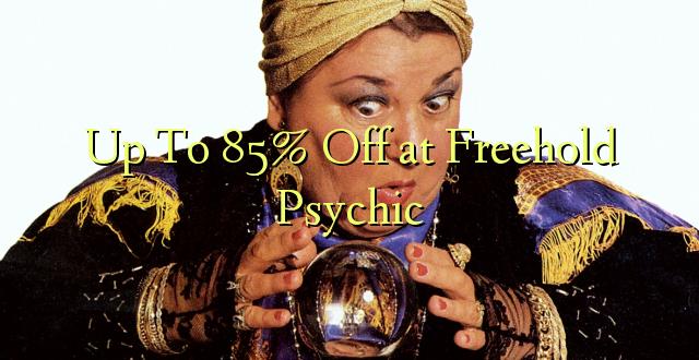 Hadi kufikia 85% Off at Freehold Psychic