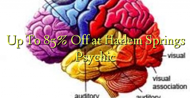 Hadi 85% iko katika Harlem Springs Psychic