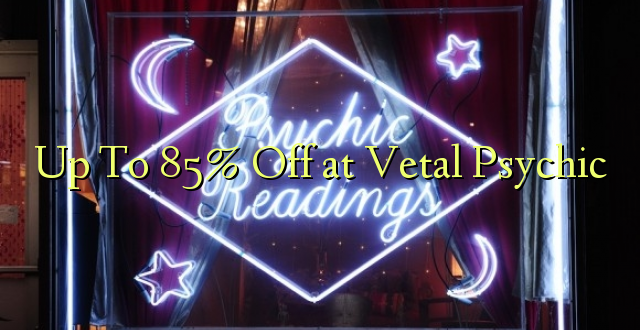 Hadi 85% Off at Vetal Psychic