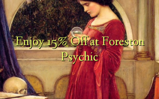 Enjoy 15% Off at Foreston Psychic