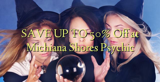 Saglabājiet līdz Xnumx% pie Michiana Shores Psychic