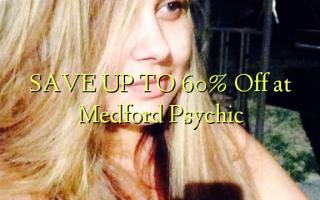 SAVE UP TO 60% Toka kwenye Medford Psychic