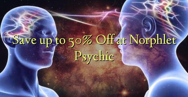 Ietaupiet līdz 50% Off pie Norphlet Psychic