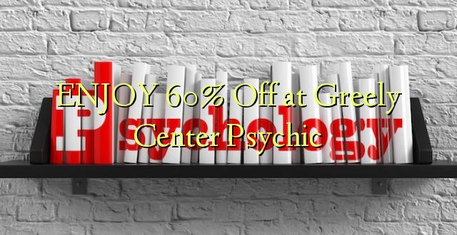 TUSI 60% Off i le Greely Center Psychic