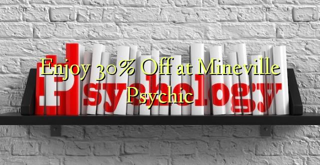 Fiafia 30% Off i Mineville Psychic