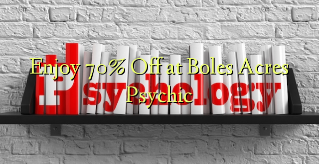 Fiafia 70% Off at Boles Acres Psychic