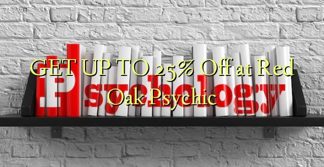 FÅ OP TIL 25% Off på Red Oak Psychic