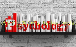 Zọpụta 35% Gbanyụọ na Buckie Psychic