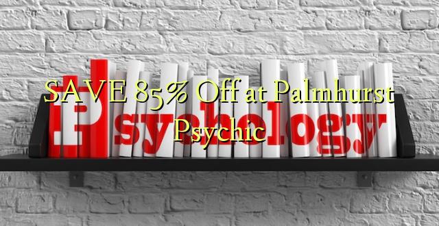 SAʻO 85% Off i Palmheimst Psychic