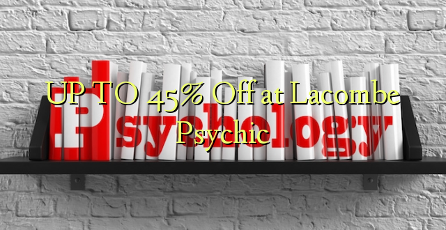 UP TO 45% Off i le Lacombe Psychic