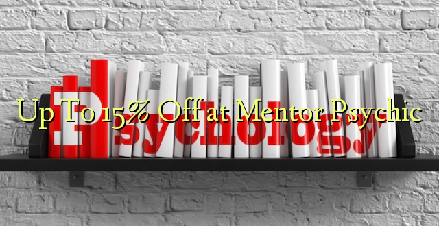 Up To 15% Off i le Mentor Psychic