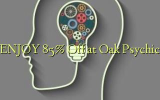 Furahia 85% Ondoka kwenye Oak Psychic