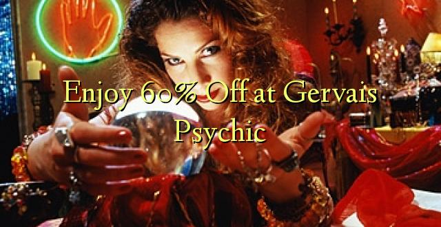 Furahia 60% Toa kwenye Gervais Psychic
