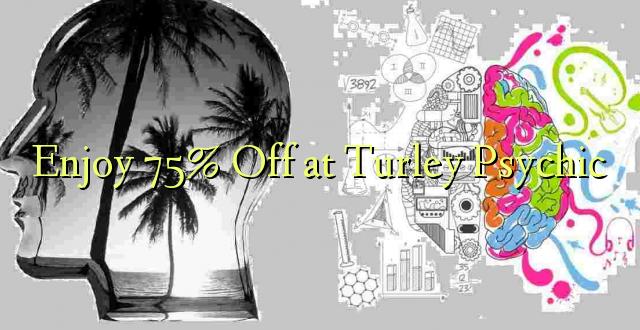 Furahia 75% Toka kwenye Turley Psychic
